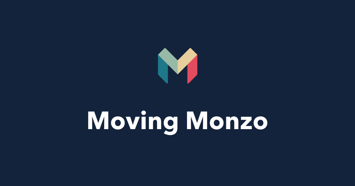 What we learned from moving Monzo 📦
